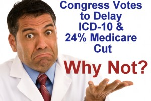 Why Not Delay ICD-10 to 2015?