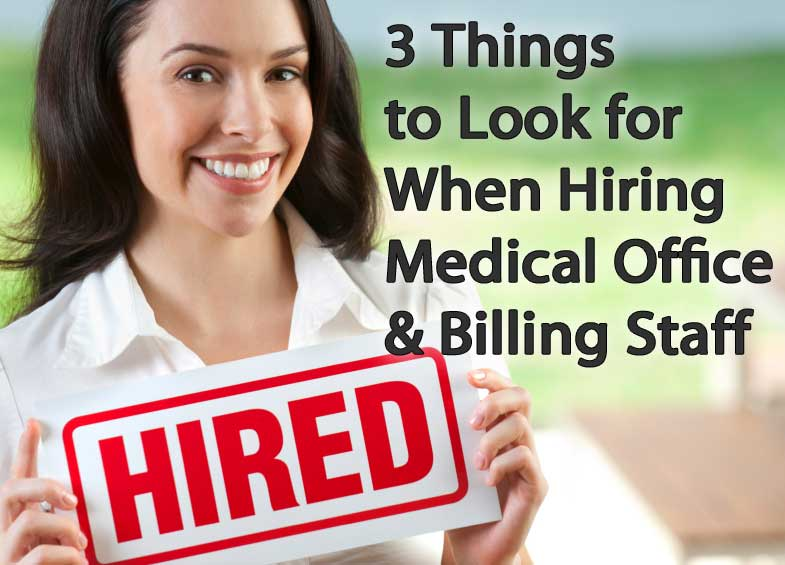 3 Things to Look for WHen Hiring Medical Office Staff
