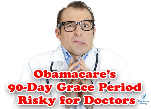 Affordable Care Act's 90-Day Grace Period is Risky Business for Physicians
