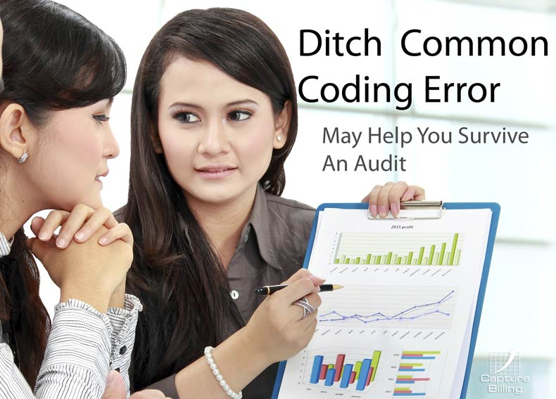 Help Survive Audits by Ditching One Common Medical Billing Error