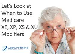New Medicare Modifiers XE, XP, XS, XU: Examples of When to Bill Each One
