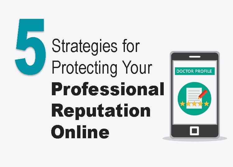 5 Strategies for protecting your professional reputation online