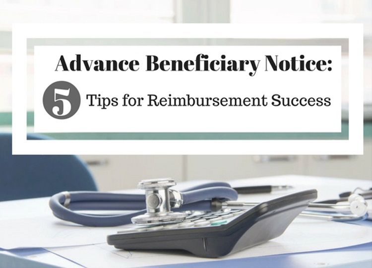 Medicare Advance Beneficiary Notice: 5 Tips for Reimbursement Success