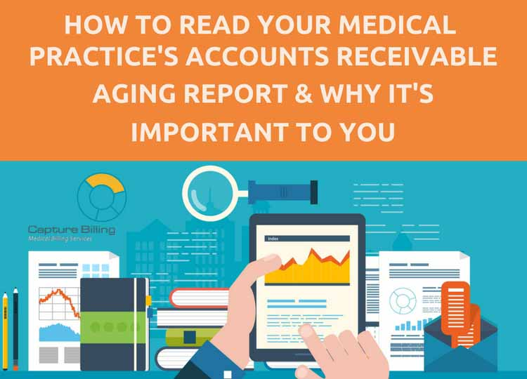 How to Read Your Medical Practice's Accounts Receivable Aging Report And Why It's Important to You