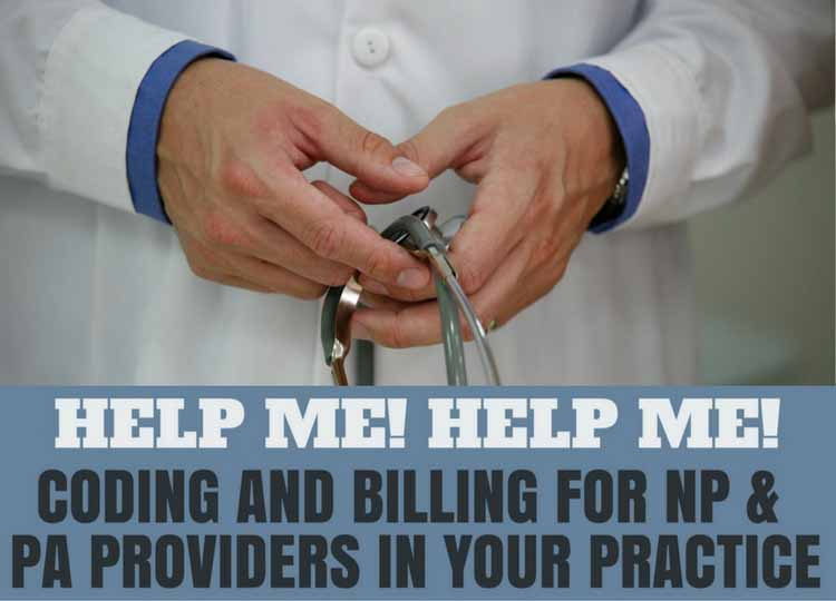 Coding and Billing for NP and PA Providers in Your Medical Practice